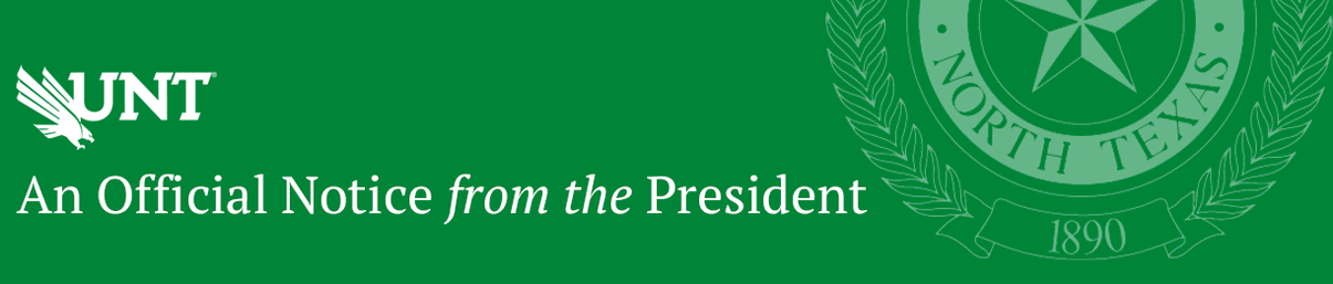 An Official Notice from the President   UNT