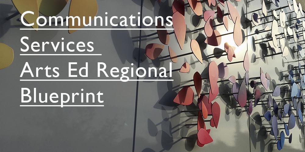 Communications Services | Arts Ed Regional Blueprint